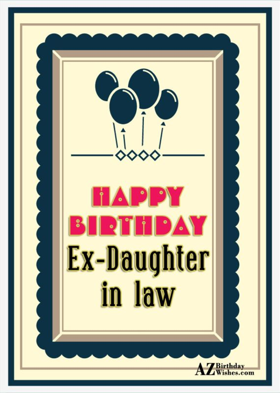 Happy Birthday to  sweet  Ex Daughter In Law - AZBirthdayWishes.com