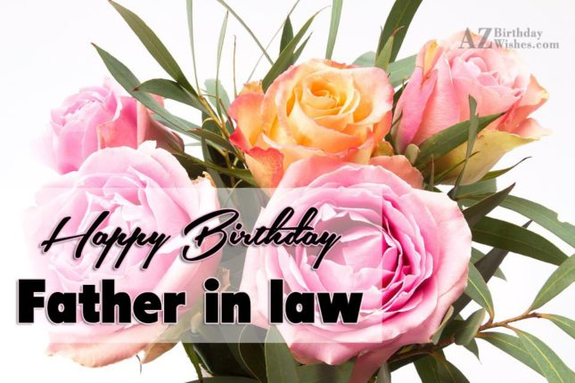 Wishing you a very happy birthday my   father in law - AZBirthdayWishes.com