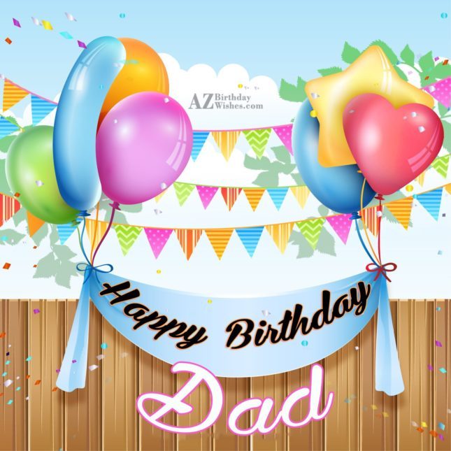 Happy Birthday Dad - AZBirthdayWishes.com