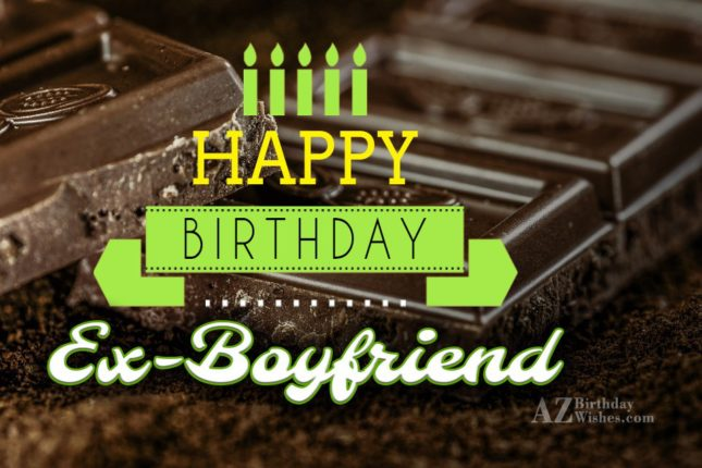 Happy Birthday Ex Boyfriend - AZBirthdayWishes.com