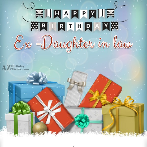 Happy Birthday Ex Daughter In Law - AZBirthdayWishes.com