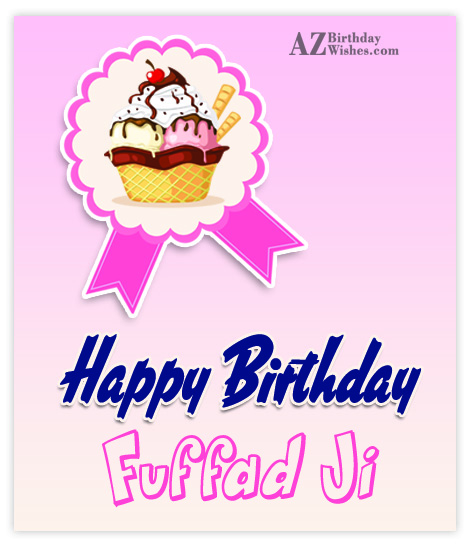 I wish from my hear to say you a happy birthday my lovely fuffad ji - AZBirthdayWishes.com
