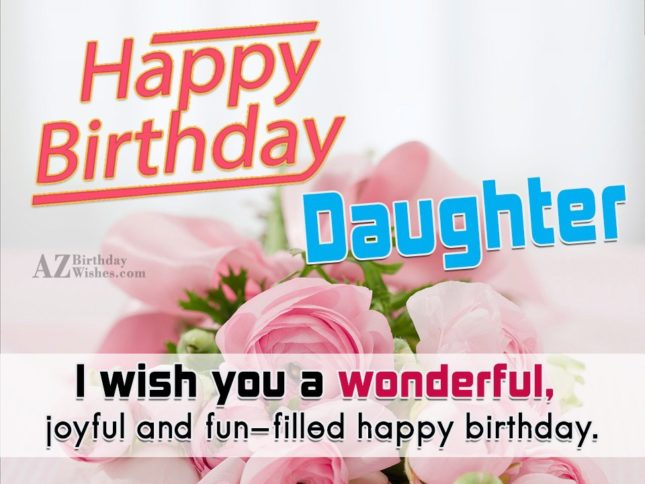I wish you a wonderful joyful and fun filled happy birthday - AZBirthdayWishes.com