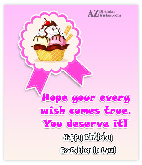 Hope your every wish come true happy birthday - AZBirthdayWishes.com