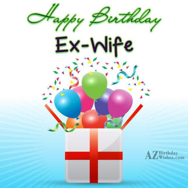 I hope all your dreams come true happy birthday my lovely ex wife - AZBirthdayWishes.com