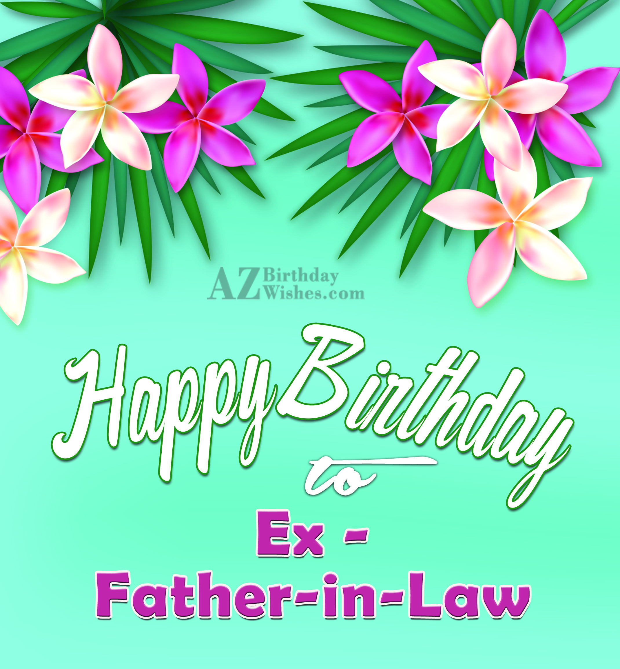 Birthday Wishes For Ex Father-In-Law