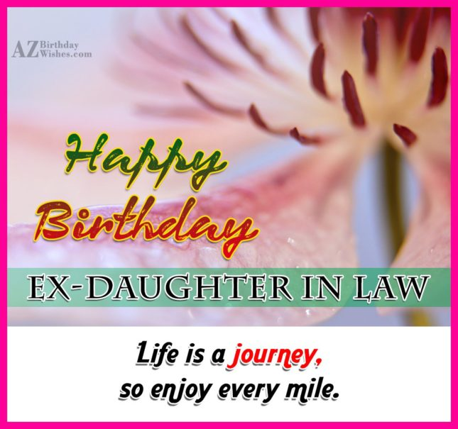 Happy Birthday to my  sweet Ex Daughter In Law - AZBirthdayWishes.com