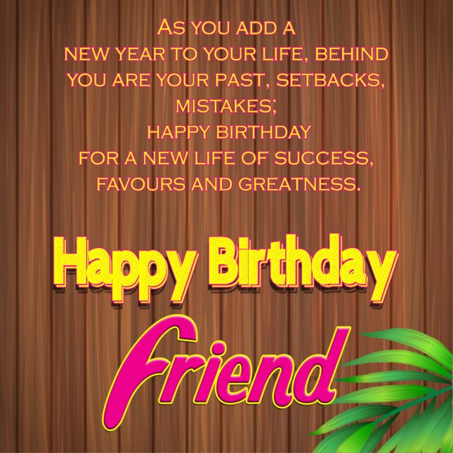 As you add a new year to your life behind you are your past happy birthday my lovely friend - AZBirthdayWishes.com