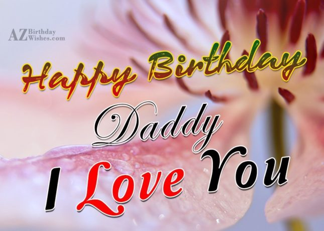 Happy Birthday Dad i love you - AZBirthdayWishes.com