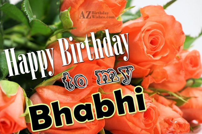 Happy Birthday   to my Bhabhi - AZBirthdayWishes.com