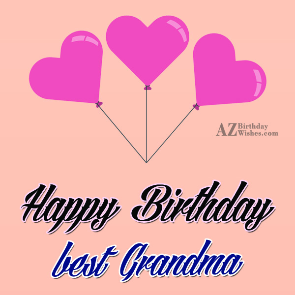 Happy birthday my best grandma - AZBirthdayWishes.com