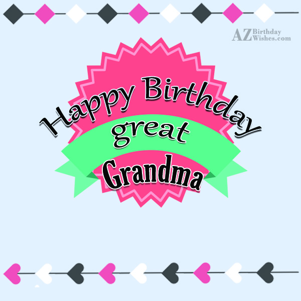 Happy birthday great grandma - AZBirthdayWishes.com
