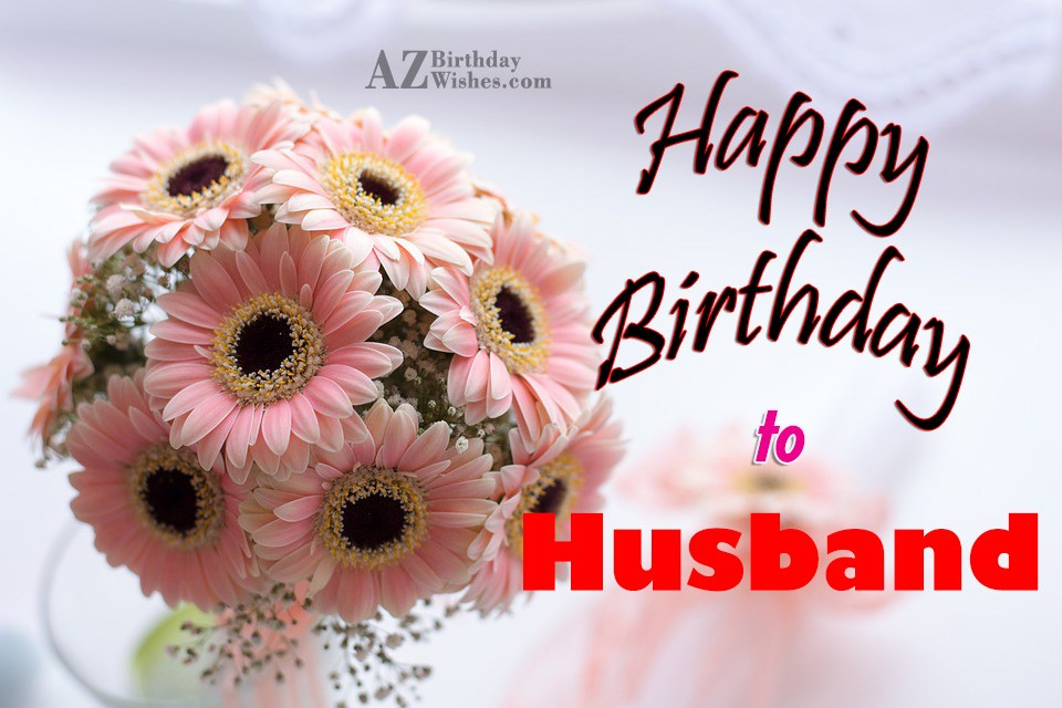 I Wish You A Very Happy Birthday My Lovely Husband Wishing My Hubby A Happy Birthday