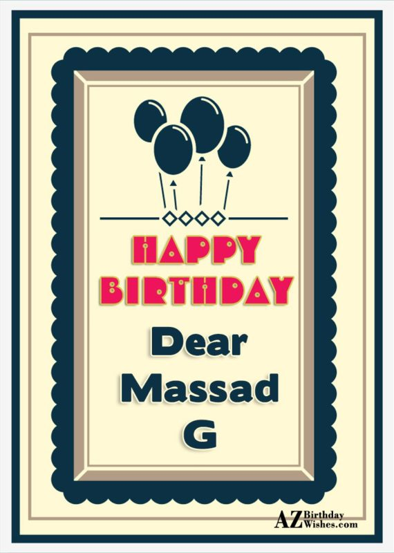 Happy birthday dear massad g - AZBirthdayWishes.com