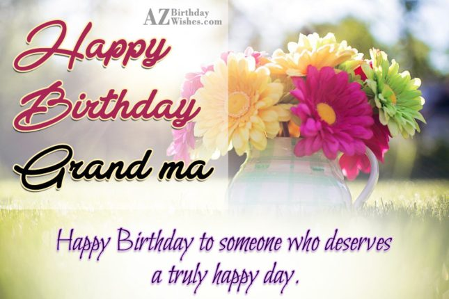 Happy birthsay to someone who deserves a truly  happy day - AZBirthdayWishes.com
