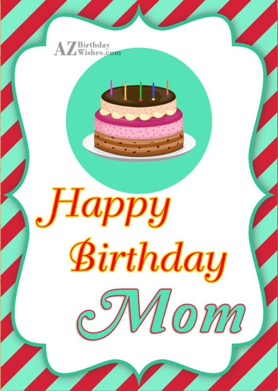 I hope all your dreams come true happy birthday mom - AZBirthdayWishes.com