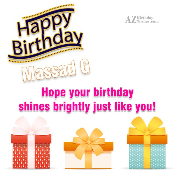 Hope your birthday shine brightly  just like  you - AZBirthdayWishes.com