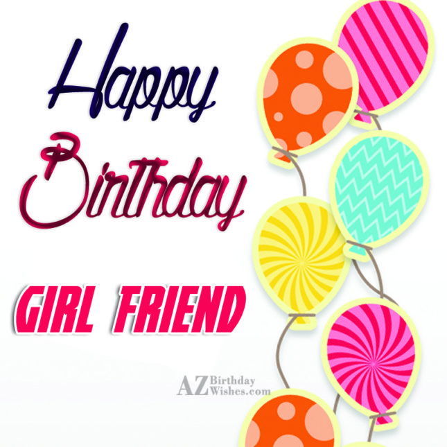 Many many happy returns of the day my dear girlfriend - AZBirthdayWishes.com