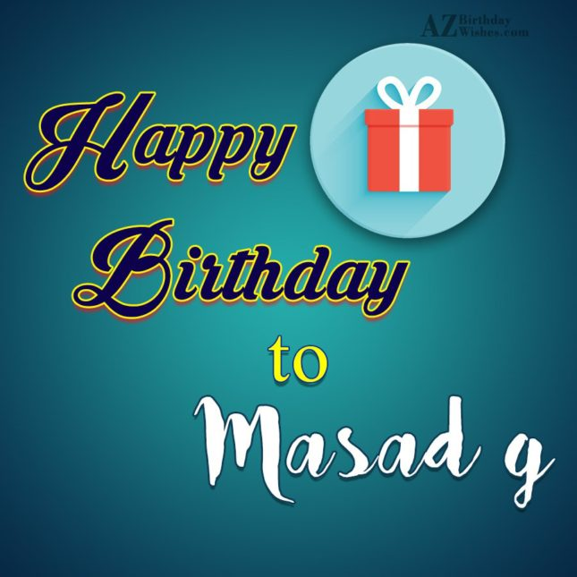 Happy birthday to masad g - AZBirthdayWishes.com