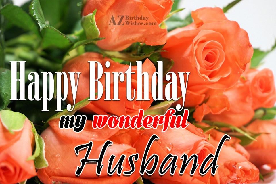 Happy Birthday Message Husband ~ Happy birthday my wonderful husband