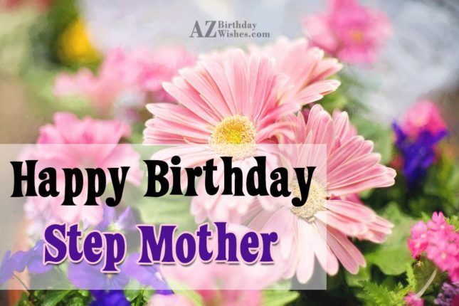 Happy birthday to my lovely step mother - AZBirthdayWishes.com