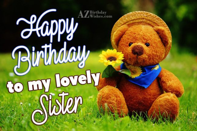 Happy birthday to my lovely sister - AZBirthdayWishes.com