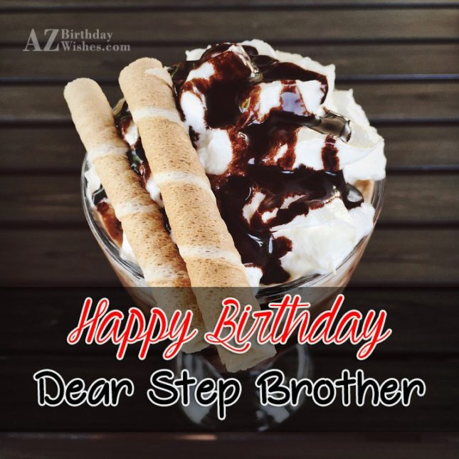 Happy birthday to dear step brother - AZBirthdayWishes.com