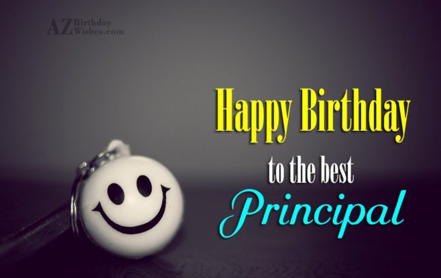 Happy birthday to the best principal - AZBirthdayWishes.com