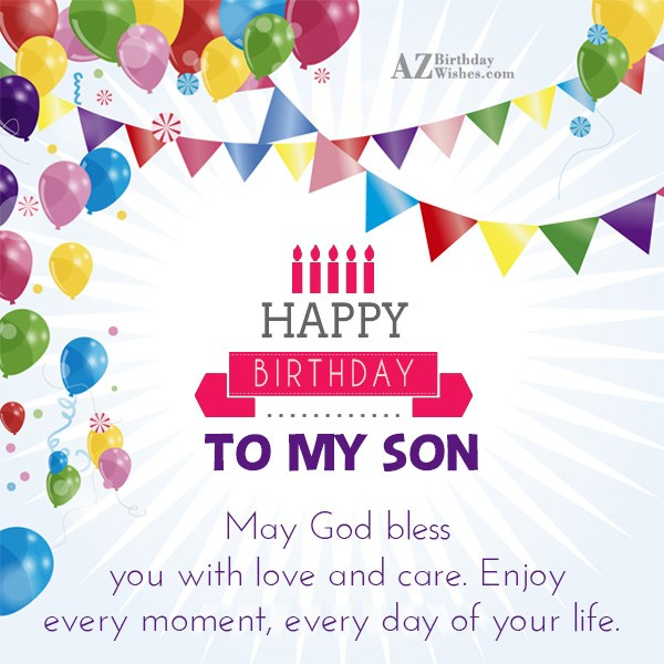 May god bless you with love and care enjoy every moment - AZBirthdayWishes.com