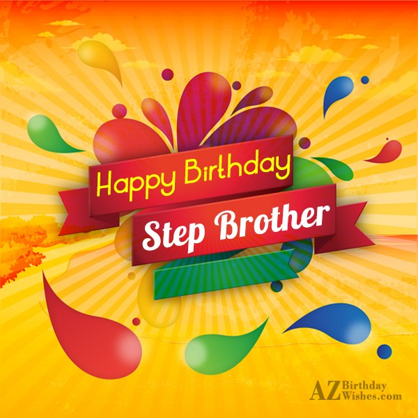 Happy birthday to the best step brother - AZBirthdayWishes.com