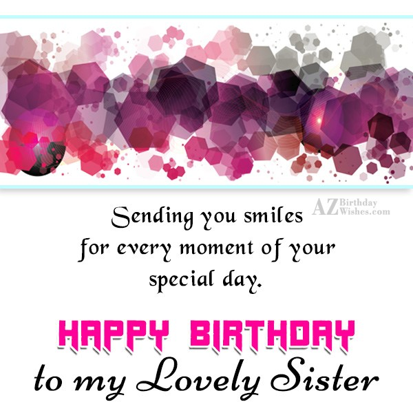 Sending you smiles for every moment of your special day - AZBirthdayWishes.com