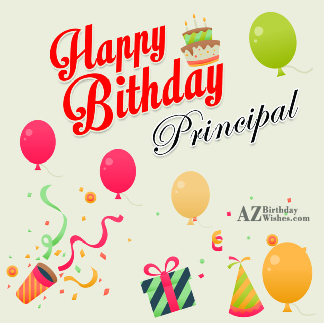 Happy birthday  dear principal - AZBirthdayWishes.com
