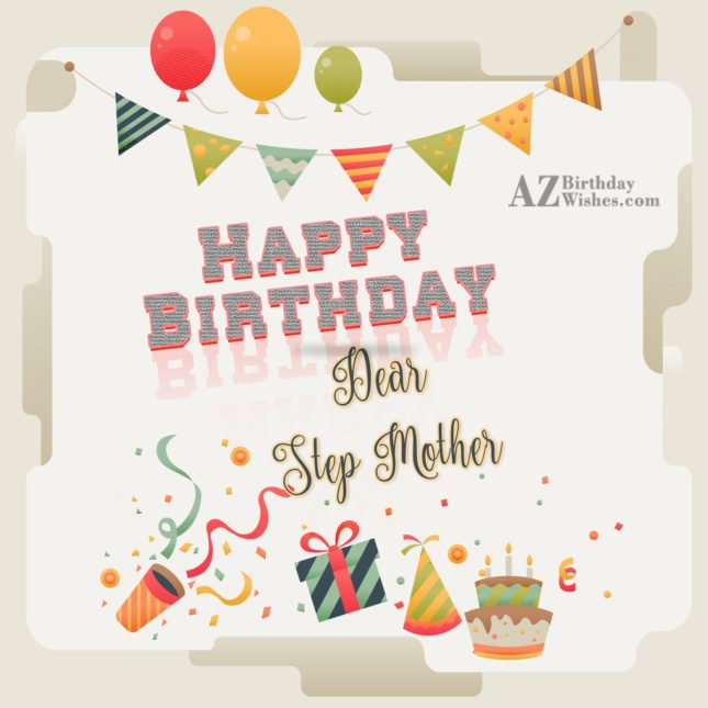 Happy birthday dear step mother - AZBirthdayWishes.com