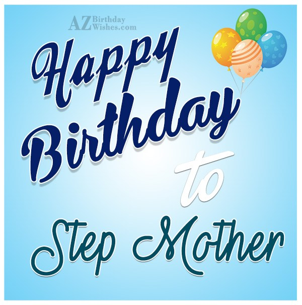 Happy birthday to a lovely step mother - AZBirthdayWishes.com