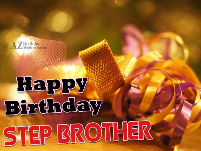 Happy birthday to on my favorite step brother - AZBirthdayWishes.com