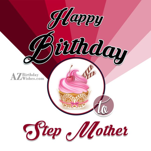 Many many happy returns of the day step mother - AZBirthdayWishes.com