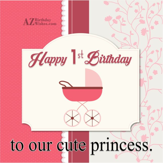 To our cute princess… - AZBirthdayWishes.com