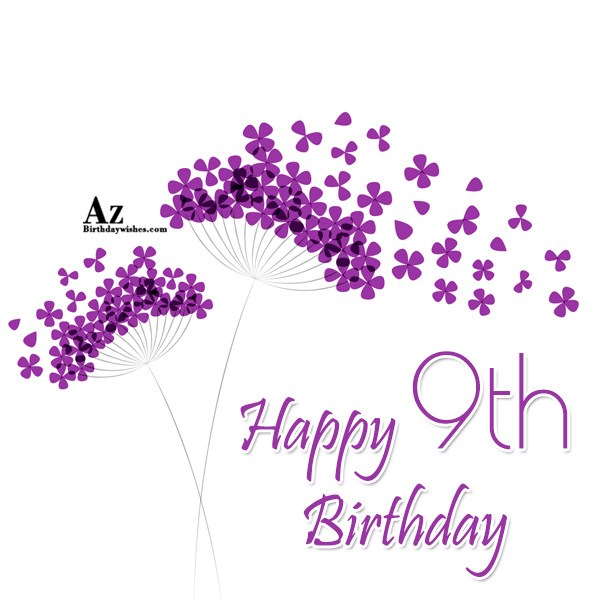 Happy 9th birthday - AZBirthdayWishes.com