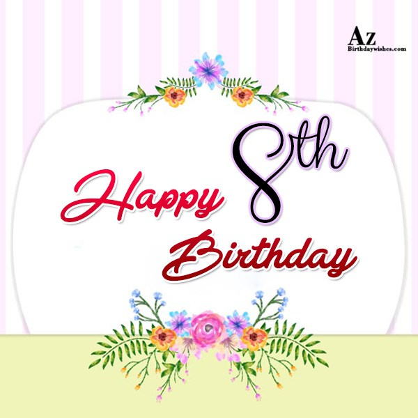 Happy eighth birthday… - AZBirthdayWishes.com