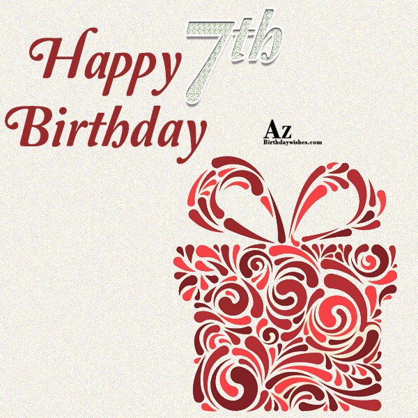 Happy seventh birthday… - AZBirthdayWishes.com