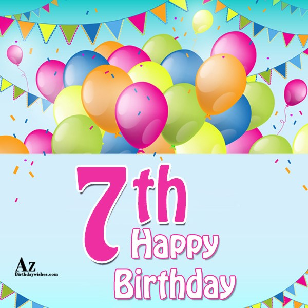 7th happy birthday… - AZBirthdayWishes.com