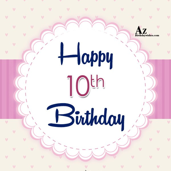 10th birthday wish… - AZBirthdayWishes.com