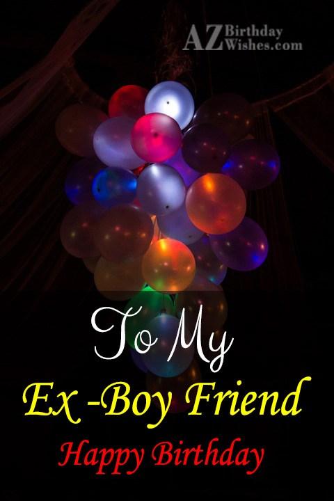 Birthday wish to old boyfriend… - AZBirthdayWishes.com