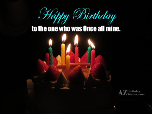 Happy birthday to the one who was… - AZBirthdayWishes.com
