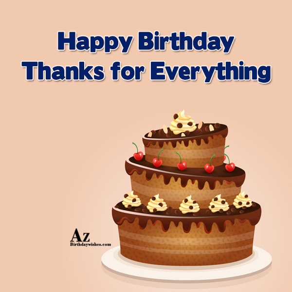 Happy birthday and thanks for… - AZBirthdayWishes.com