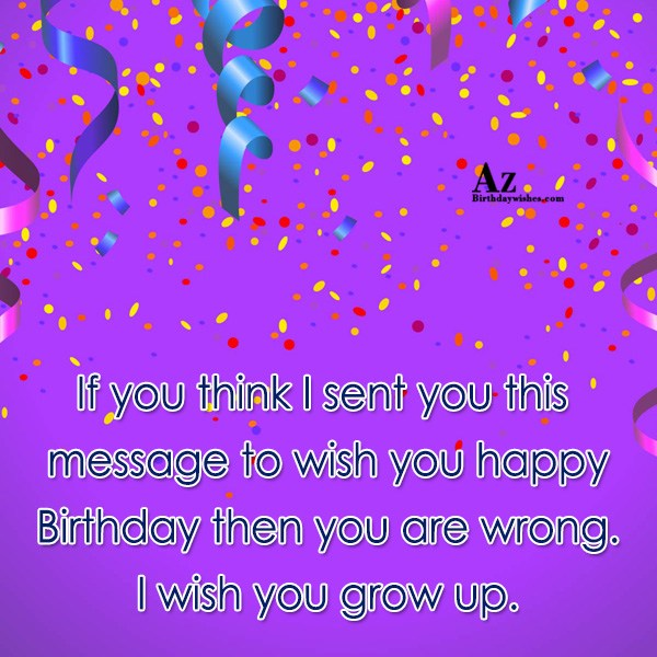 If you think I sent you… - AZBirthdayWishes.com