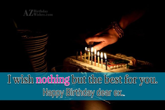 I wish nothing but the best… - AZBirthdayWishes.com