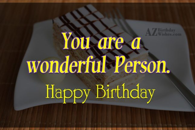 You are a wonderful person… - AZBirthdayWishes.com