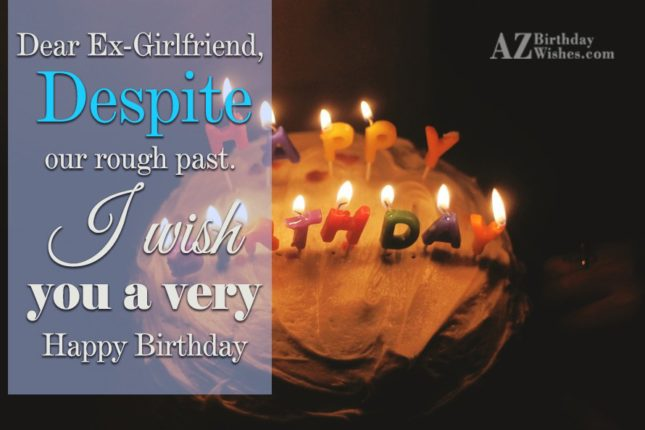 Despite our rough past I wish… - AZBirthdayWishes.com