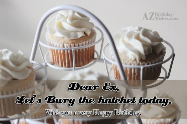 Let's bury the hatchet today… - AZBirthdayWishes.com